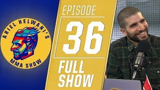 Ben Askren, Colby Covington, Max Holloway | Ariel Helwani's MMA Show [Ep. 36 - 3/4/2019]