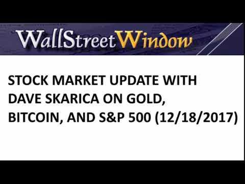 David Skarica on Gold, Bitcoin, and the Stock Market (12/18/2017)
