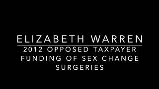 In 2012, Sen. Elizabeth Warren Opposed Taxpayer Funding Of Sex Change Surgeries