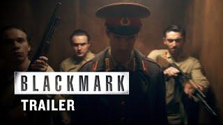 Blackmark - International Trailer