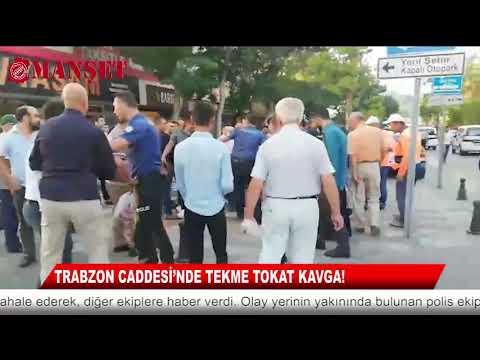 TRABZON CADDESİ'NDE TEKME TOKAT KAVGA!