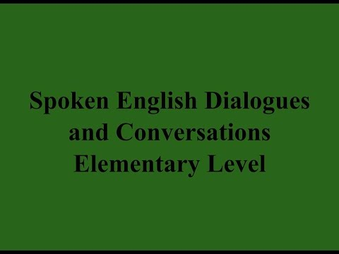 Spoken English Dialogues and Conversations - Elementary Level