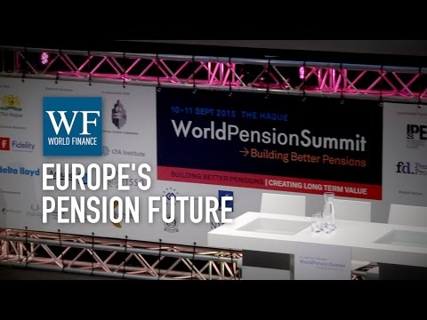 World Pension Summit 2015: What is the future of European pensions? | World Finance