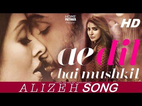 ALIZEH SONG   Arijit Singh   Ae Dil Hai Mushkil   PRITAM   Ranbir, Anushka, Aishwarya    KARAN JOHAR