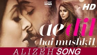 Gambar cover ALIZEH SONG | Arijit Singh | Ae Dil Hai Mushkil | PRITAM | Ranbir, Anushka, Aishwarya |  KARAN JOHAR