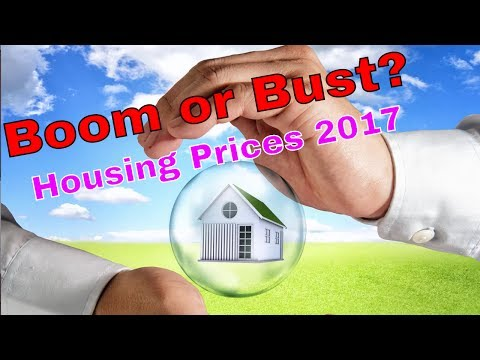 Boom or Bust?  Housing Prices 2017