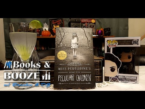 Miss Peregrine's Home for Peculiar Children by Ransom Riggs │ Books & Booze w/ Banshee & DZ