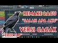 Remake Lagu DJ Salah Apa Aku Versi Gagak (Fl Studio)