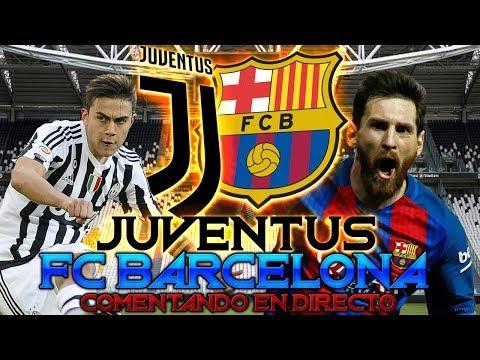 JUVENTUS vs FC BARCELONA | Comentando en VIVO | UEFA CHAMPIONS LEAGUE 2017/18
