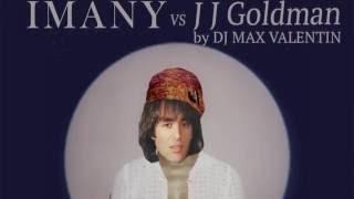 JJ Goldman Vs Imany   Dont be so Shy by Dj Max Valentin
