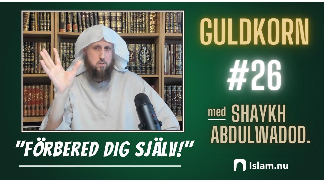 Förbered dig! | Shaykh Abdulwadod