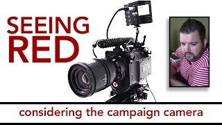Seeing Red: Considering the Campaign Camera