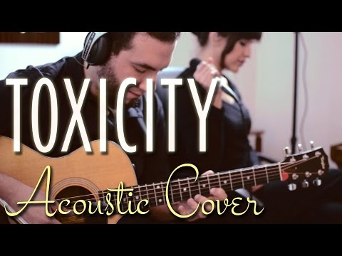 Toxicity - System of a Down (Live acoustic cover)