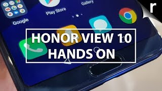 Honor View 10 Hands-on Review: Meet the £449 Mate 10 Pro