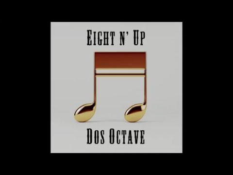 Eight n' Up - Dos Octave (Full Album)