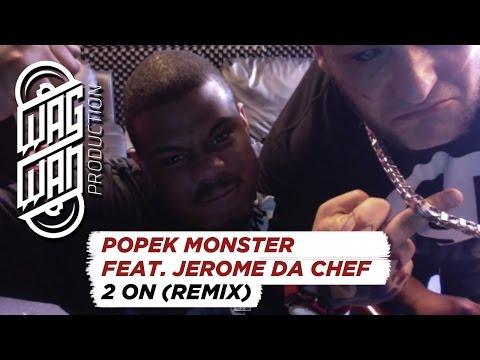 POPEK MONSTER FEAT. JEROME DA CHEF - 2 ON ( REMIX )