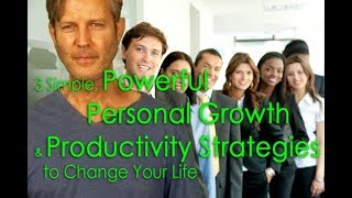 Motivation & Productivity: 3 Self Help Improvement Strategies. Personal Growth Life Skills Training