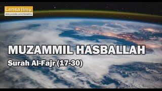 Muzammil Hasballah Surah Al-Fajr 17-30 (Very Beautiful Quran Recitation)