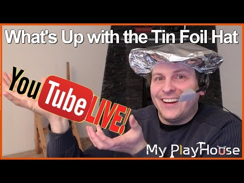 🔴LIVE Streaming - What's up with that Tin Foil Hat ?