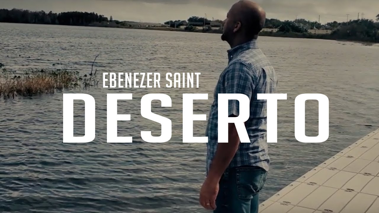 Deserto - Ebenezer Saint - Música Gospel 2020