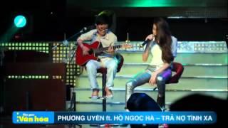 Trả Nợ Tình Xa - Hồ Ngọc Hà & Phương Uyên