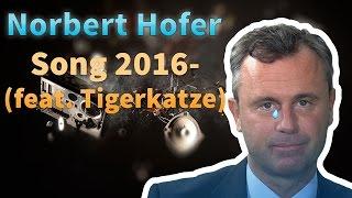 Norbert Hofer - Song 2016 (feat. Tigerkatze)