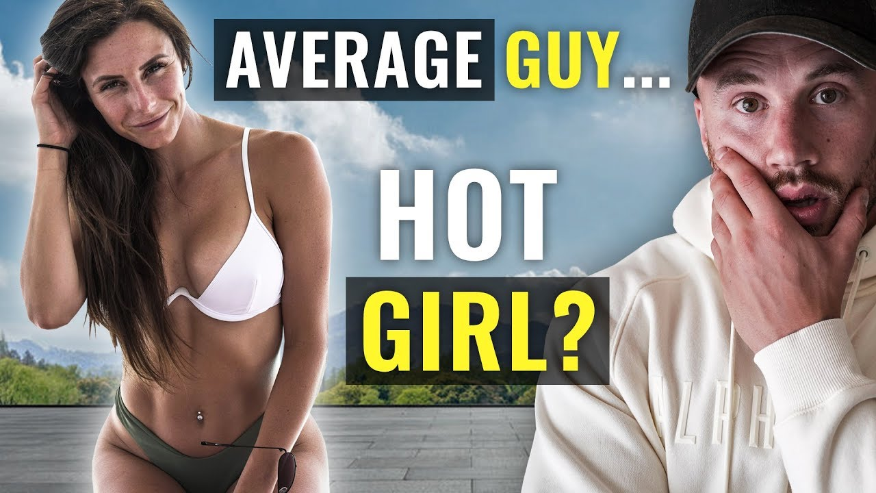How to get HOT girls (even if you're AVERAGE looking) - YouTube