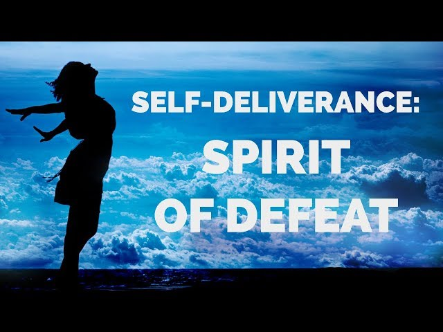 Deliverance from the Spirit of Defeat | Self-Deliverance Prayers