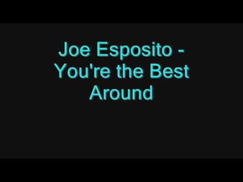 Joe Esposito Youre The Best Around