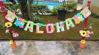Preparativos, Festa Havaiana Tropical  (part 2) #universodanani