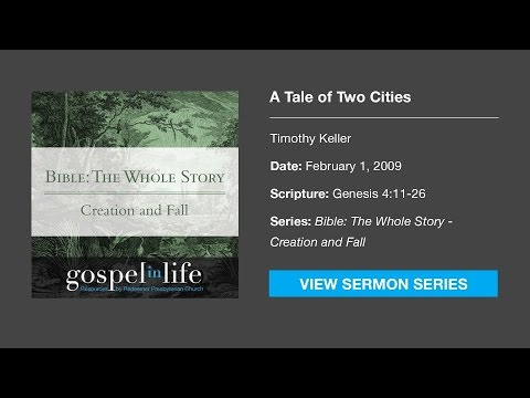 A Tale of Two Cities – Timothy Keller [Sermon]