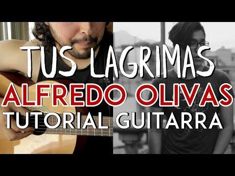 Tus Lagrimas - Alfredo Olivas - Tutorial - REQUINTO - ACORDES - Como tocar en Guitarra - Alfredito