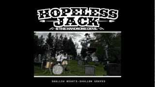 Hopeless Jack & the Handsome Devil - Say My Name