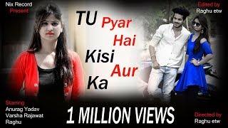 Tu Pyar Hai Kisi Aur Ka | Heart Touching Love Story | by nix record