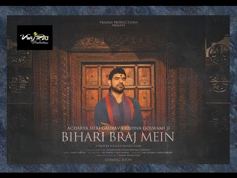 Bihari Braj Mein OFFICIAL VIDEO by Acharya Shri Gaurav Krishna Goswamiji