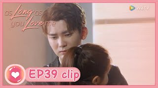【ENG SUB】As Long as You Love Me EP39 Clip: Xiaomeng is going abroad, Yan is very pity