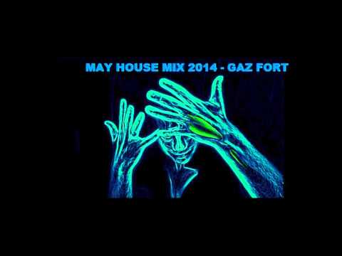 MAY HOUSE MIX 2014 - GAZ FORT