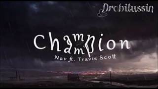 NAV feat. Travis Scott - Champion (screwed and chopped)