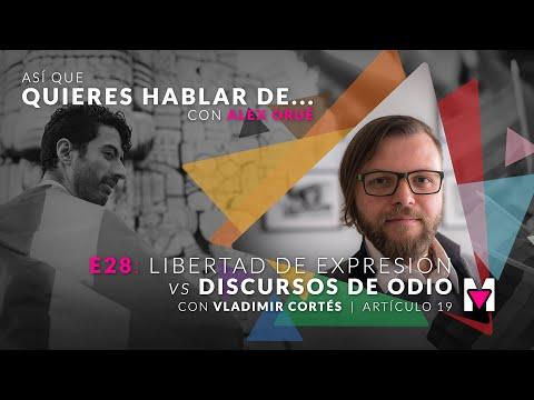 Así que quieres hablar de libertad de expresión vs discurso de odio con Vladimir Cortés. 📣