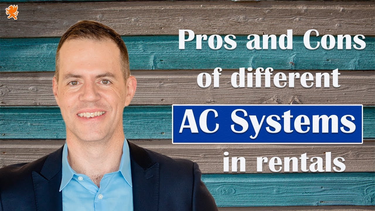 Pros and Cons of different AC systems in rentals