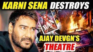 Karni Sena Destroys Ajay Devgn