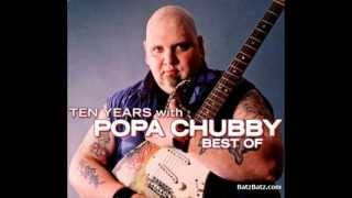 Popa Chubby - Messin