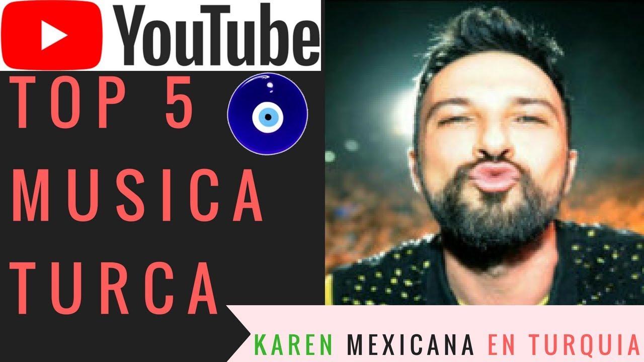 Top 5 De Canciones Turcas Colaboración Dela López Mexicana En Turquia Youtube