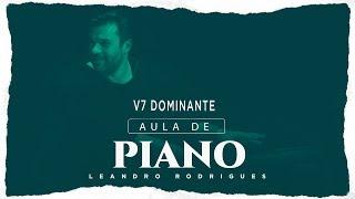 """Aula de Piano : V7 """"Dominante"""""""