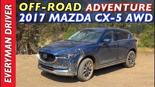 Off-Road Adventure: 2017 Mazda CX-5 AWD on Everyman Driver