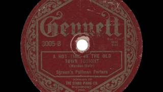 Straun's Pullman Porters - A Hot Time in the Old Town Tonight - 1925