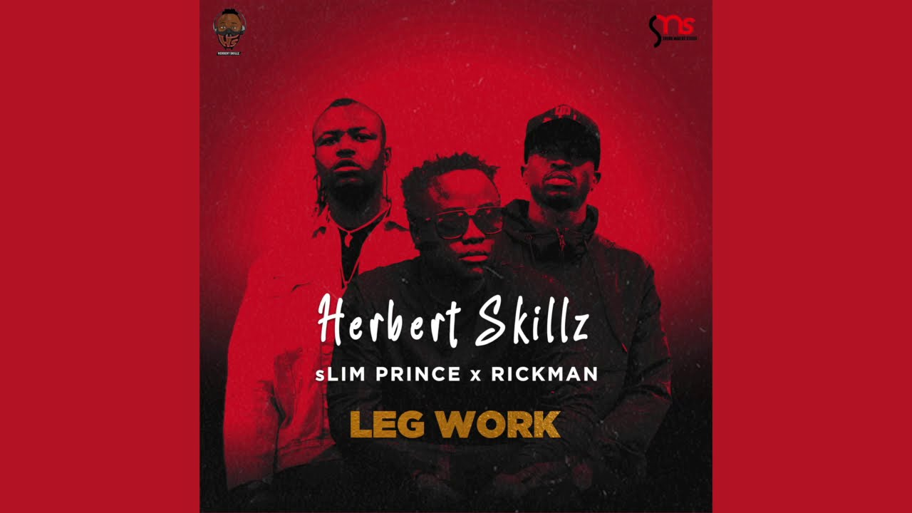 Herbert SKillz ft sLim Prince & Rickman - Leg Work ( official Audio )