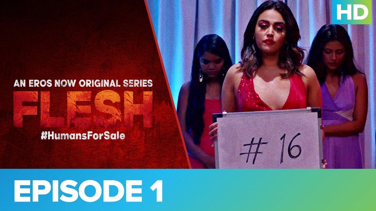Download FLESH | Episode 01 | An Eros Now Original Series | Streaming Now