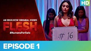 FLESH   Episode 01   An Eros Now Original Series   Streaming Now