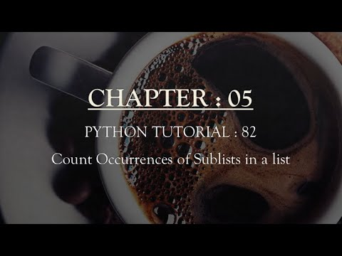 Python Tutorial: Count Occurrences of Sub-lists in a list